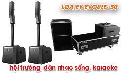 LOA EV EVOLVE- 50: loa sân khấu hội trường, dàn nhạc sống, karaoke xịn sò