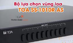 BỘ CHỌN VÙNG LOA TOA SS-1010R cho hệ thống âm thanh thông báo