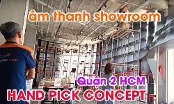 Bộ dàn âm thanh showroom HAND PICK CONCEPT, Quận 2 HCM