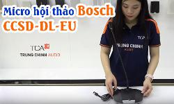 Micro hội thảo Bosch CCSD-DL-EU: Hệ thống âm thanh phòng họp CCS-1000D