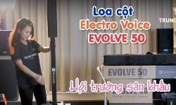 Loa cột Electro Voice EVOLVE 50 gọn nhẹ, đẳng cấp: âm thanh biểu diễn