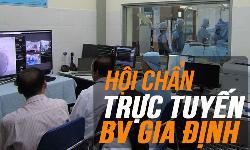 Hệ thống hội chẩn khám chữa bệnh trực tuyến truyền video: Bệnh viện Gia Định