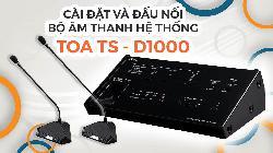 Hệ thống hội thảo TOA TS-D1000 thiết bị âm thanh phòng họp hội chẩn trực tuyến