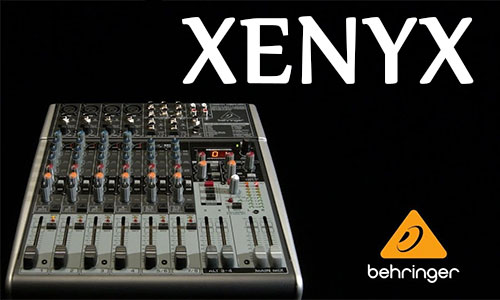 Behringer XYNYX: Mixer sân khấu, hội trường, karaoke