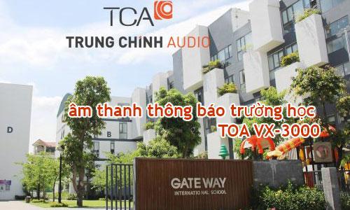 Âm thanh thông báo TOA VX-3000: trường học quốc tế Gateway Hải Phòng