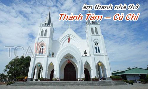 âm thanh cho nhà thờ: Thánh Tâm , Củ Chi, TP.HCM