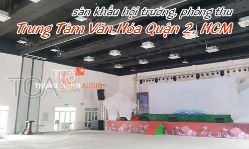 Dàn âm thanh sân khấu hội trường, phòng thu: Trung Tâm Văn Hóa Quận 2, HCM