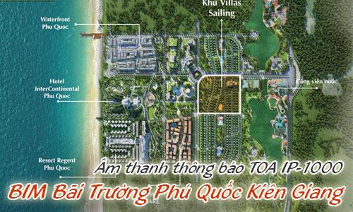 Âm thanh thông báo TOA TP-1000: BIM Bãi Trường Phú Quốc, Kiên Giang