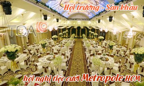 Âm thanh hội trường, ánh sáng sân khấu:Trung tâm hội nghị tiệc cưới Metropole, HCM