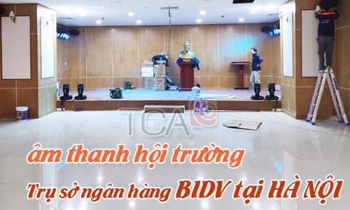 Bộ dàn âm thanh hội trường, ánh sáng sân khấu: Ngân hàng BIDV, HÀ NỘI
