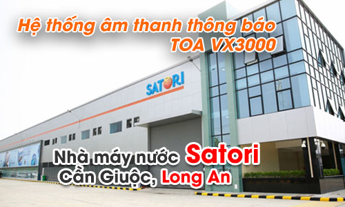 Hệ thống âm thanh thông báo TOA VX3000 - Dự án nhà máy nước Satori tại Cần Giuộc