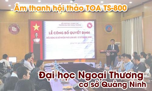 Âm thanh hội thảo TOA TS-800: Phòng họp Đại học Ngoại Thương, Quảng Ninh