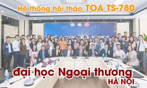 Hệ thống hội thảo TOA TS-780: phòng họp trường đại học Ngoại thương HÀ NỘI