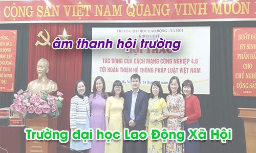 Bộ dàn âm thanh hội trường, ánh sáng sân khấu: Trường đại học Lao Động Xã Hội, Hà Nội