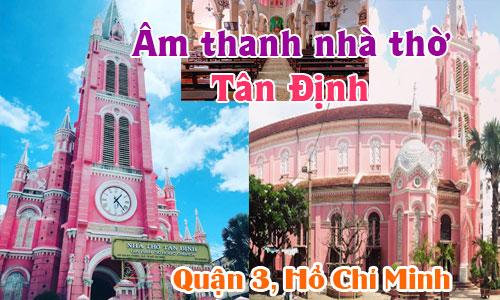 Bộ dàn Âm thanh nhà thờ Tân Định HCM: âm thanh hội trường, sân khấu