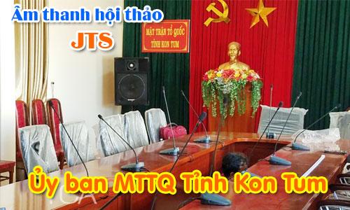 Hệ thống âm thanh hội thảo,hội nghị JTS: phòng họp Ủy ban MTTQ Tỉnh Kon Tum