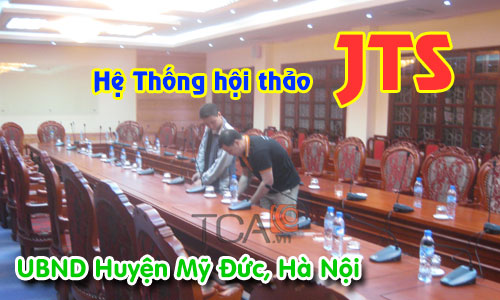 Âm thanh phòng họp hội nghị JTS: hệ thống hội thảo UBND Huyện Mỹ Đức, Hà Nội