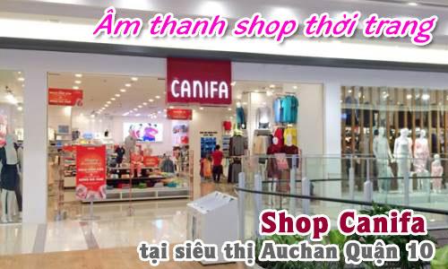 Bộ dàn âm thanh cửa hàng showroom: Shop Canifa - siêu thị Auchan quận 10, HCM