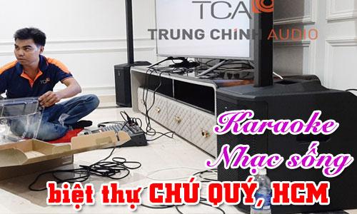 Bộ dàn karaoke, âm thanh nghe nhạc gia đình: biệt thự CHÚ QUÝ, Hồ Chí Minh