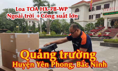 Âm thanh sân vận động ngoài trời TOA HX-7B-WP: Quảng trường Huyện Yên Phong, Bắc Ninh