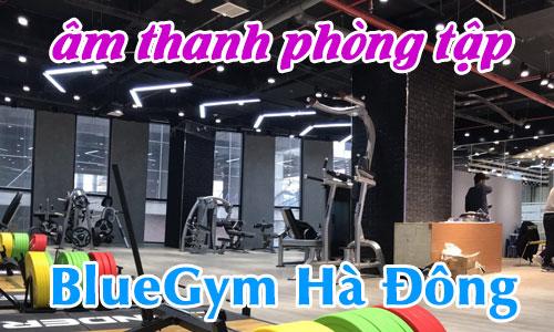 Lắp đặt bộ dàn âm thanh phòng tập Blue Gym Hà Đông