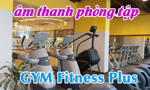 Âm thanh phòng tập thể dục thể hình: GYM Fitness Plus