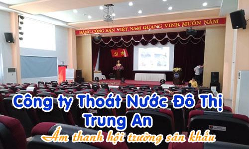 âm thanh hội trường sân khấu phòng họp: CTY Thoát Nước Đô Thị Trung An