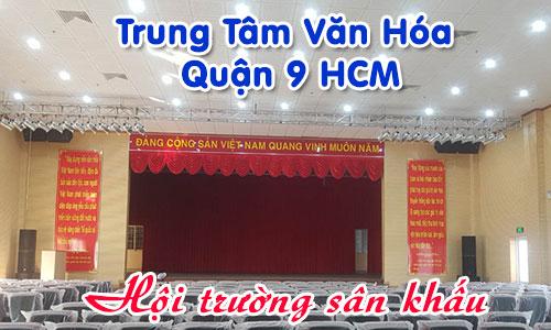 Âm thanh hội trường, ánh sáng sân khấu: Trung Tâm Văn Hóa Quận 9 HCM