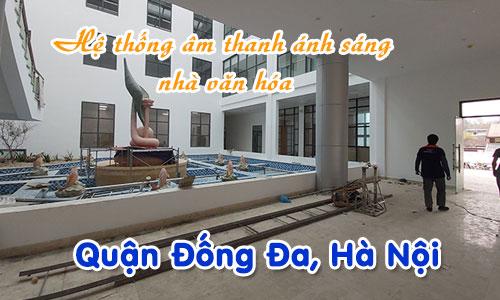 Hệ thống âm thanh ánh sáng nhà văn hóa: Quận Đống Đa, Hà Nội