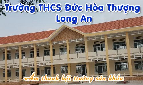 Bộ dàn âm thanh hội trường sân khấu cho trường học: Trường THCS Đức Hòa Thượng, Long An