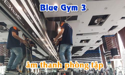 âm thanh phòng tập thể dục gym fitness Blue Gym 3