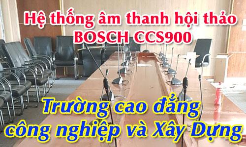 Hệ thống âm thanh hội thảo BOSCH CCS900: Trường cao đẳng công nghiệp và Xây Dựng