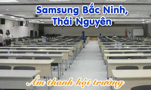 hệ thống âm thanh hội trường nhà máy Samsung Bắc Ninh, Thái Nguyên