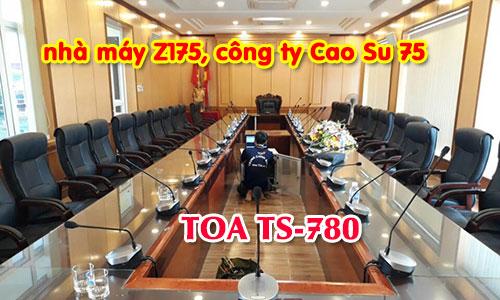 Hệ thống hội thảo TOA TS-780: phòng họp trực tuyến nhà máy Z175, công ty Cao Su 75