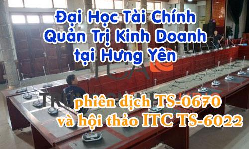 Hệ thống hội thảo và phiên dịch ITC: Trường ĐH Tài Chính QTKD Hưng Yên