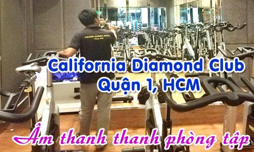 Âm thanh thanh phòng tập GYM FITNESS: California Diamond Club Quận 1, HCM