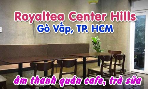 Hệ thống âm thanh quán cafe: bộ dàn âm thanh quán trà sữa Royaltea Center Hills