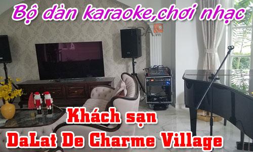 Bộ dàn âm thanh karaoke, chơi nhạc sống: Khách sạn DaLat De Charme Village