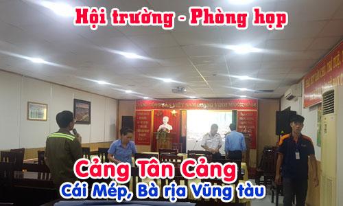 Âm thanh hội trường sân khấu, phòng họp hội thảo: Cảng Tân Cảng - Cái Mép, Bà rịa Vũng tàu