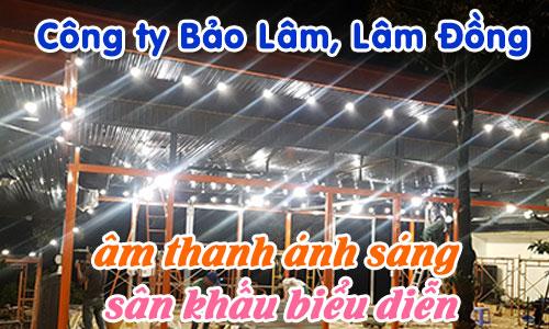Lắp đặt âm thanh ánh sáng sân khấu biểu diễn: Công ty Bảo Lâm, Lâm Đồng