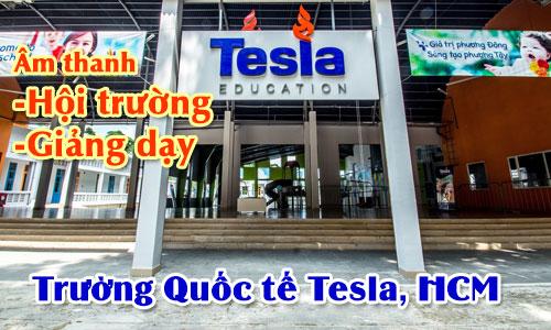 Âm thanh hội trường, giảng dạy cho trường học: Trường Quốc tế Tesla, HCM