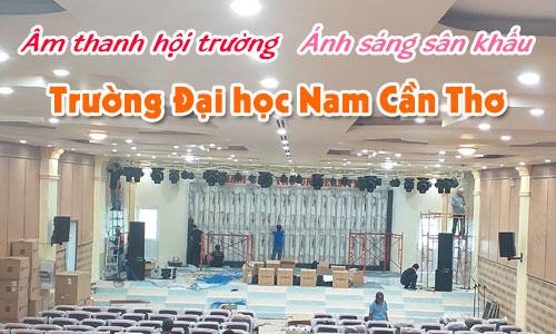Lắp đặt âm thanh hội trường, ánh sáng sân khấu trường học: Đại học Nam Cần Thơ