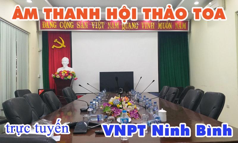 Hệ thống hội thảo TOA TS-780 âm thanh phòng họp trực tuyến: VNPT Ninh Bình
