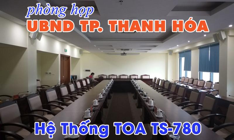 Lắp đặt âm thanh hội thảo TOA TS-780: phòng họp trụ sở UBND TP.Thanh Hóa