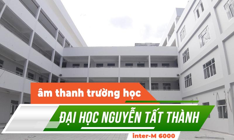Hệ thống âm thanh thông báo Inter-M 6000: Trường Đại học Nguyễn Tất Thành