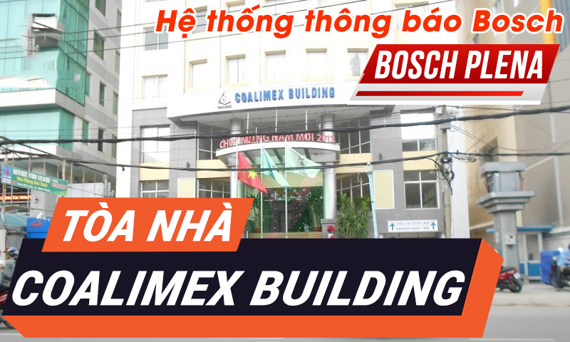 Bảo trì hệ thống thông báo Bosch Plena: tòa nhà Coalimex Building