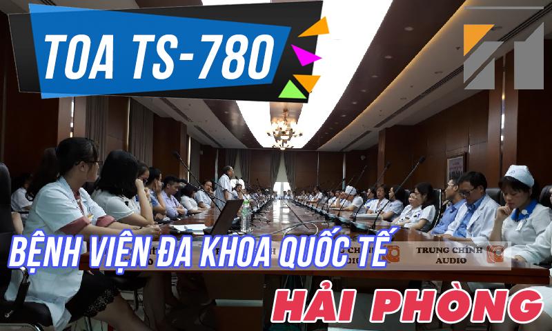 Âm thanh hội thảo TOA TS-780: phòng họp bệnh viện Đa khoa quốc tế Hải Phòng