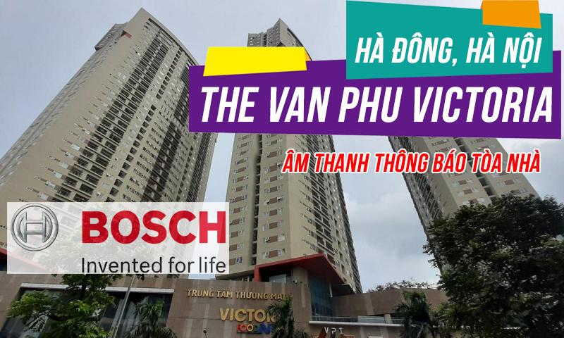 hệ thống âm thanh thông báo,sơ tán Bosch: Tòa nhà Văn Phú Victoria Hà Đông, Hà Nội