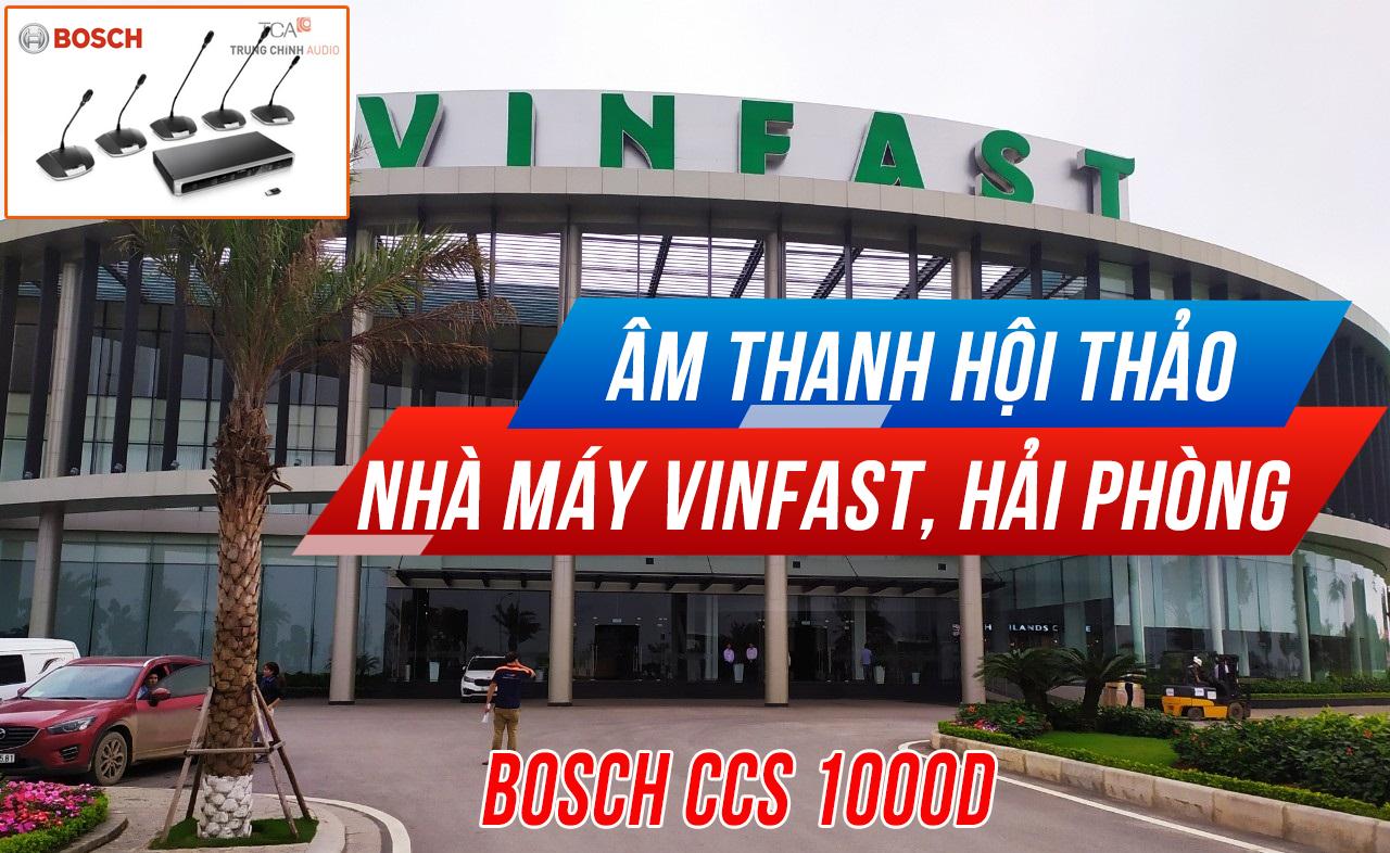 Hệ thống âm thanh BOSCH phòng họp, hội thảo, hội nghị cho VinFast