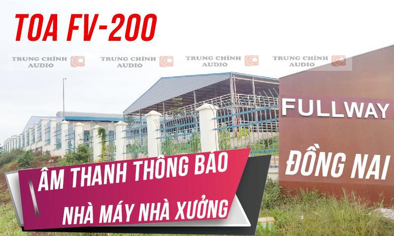 Hệ thống âm thông báo TOA cho nhà máy, nhà xưởng: công ty Fullway Đồng Nai